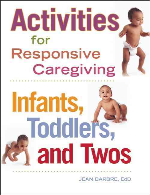 Activities for Responsive Caregiving By Barbre, Jean